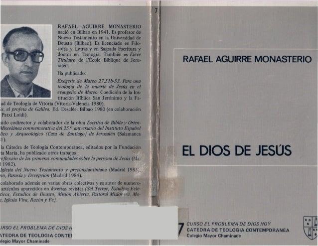 RAFAEL AGUIRRE MONASTERIO nació en Bilbao en 1941. Es profesor de Nuevo Testamento en la Universidad de Deusto (Bilbao). E...