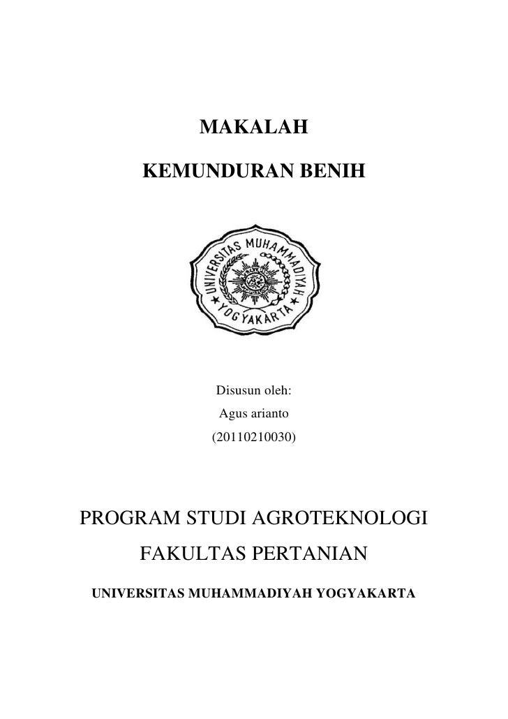 MAKALAH     KEMUNDURAN BENIH             Disusun oleh:             Agus arianto            (20110210030)PROGRAM STUDI AGRO...