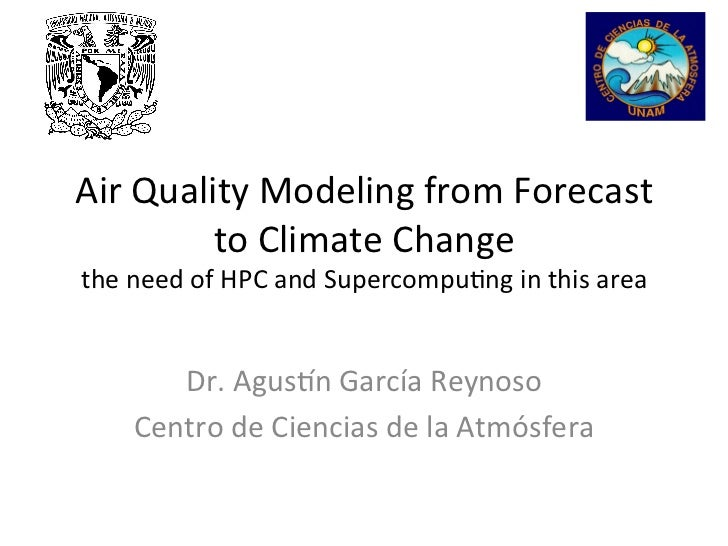 Air	  Quality	  Modeling	  from	  Forecast	              to	  Climate	  Change	  the	  need	  of	  HPC	  and	  Supercompu<...