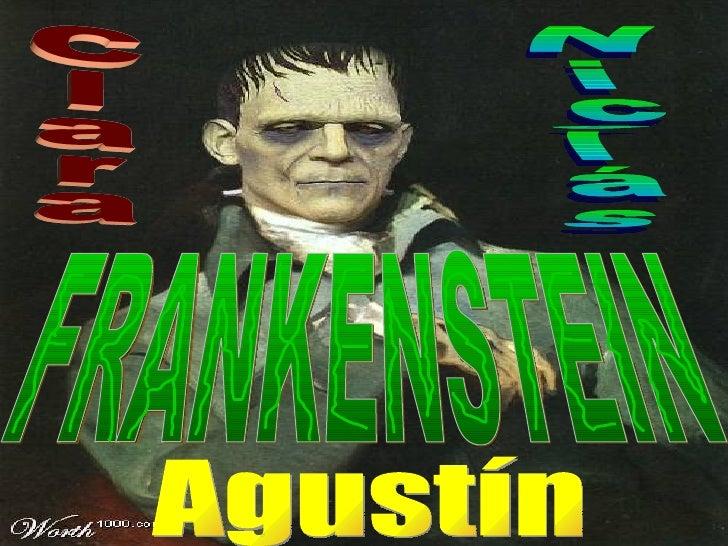 El monstruo de Frankenstein (o la criatura Frankenstein) es un personaje de ficción que apareció por primera vez en la nov...
