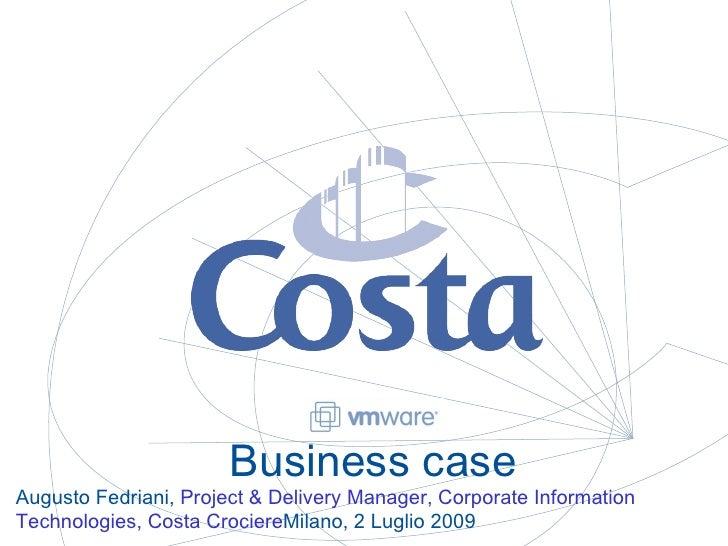 Best practice, Augusto Fedriani - Costa Crociere, Cloud Computing, Milano 2 luglio 2009