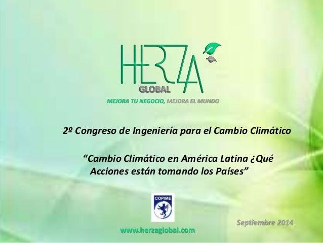 """MEJORA TU NEGOCIO, MEJORA EL MUNDO  2º Congreso de Ingeniería para el Cambio Climático  """"Cambio Climático en América Latin..."""