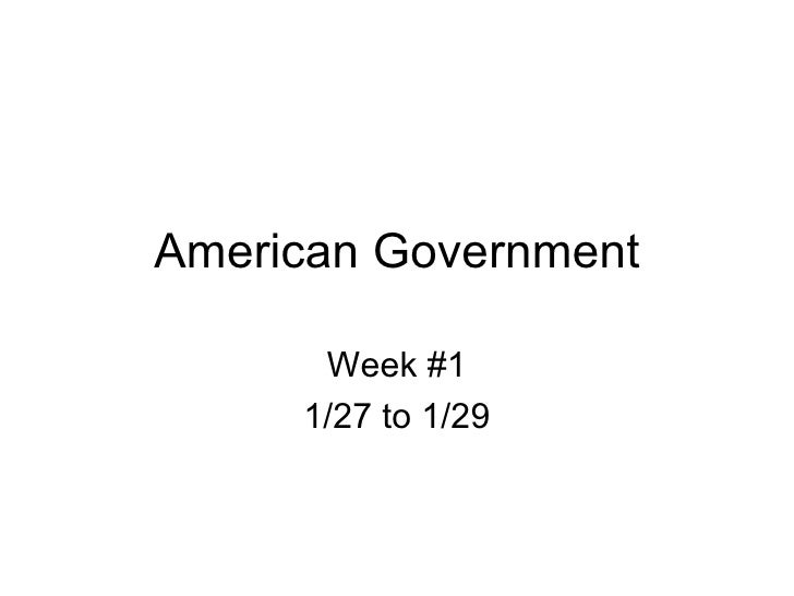 American Government Week #1 1/27 to 1/29