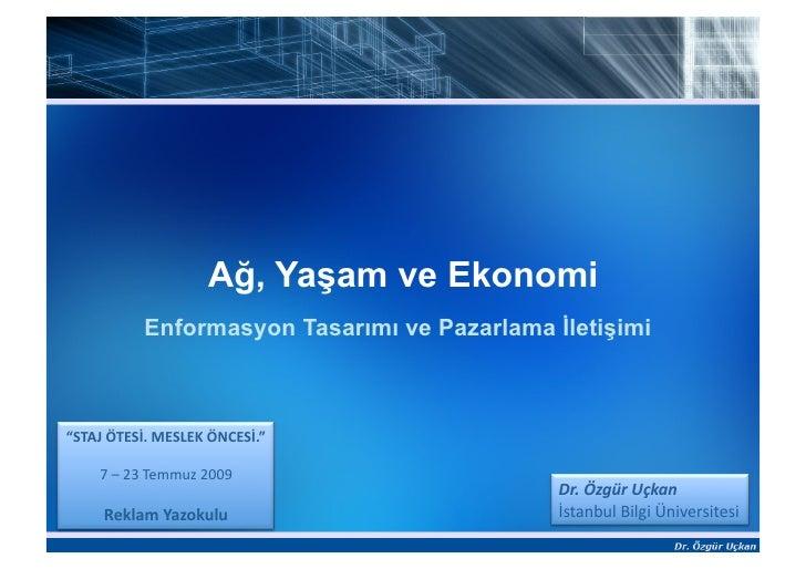 """Ağ, Yaşam ve Ekonomi            Enformasyon Tasarımı ve Pazarlama İletişimi    """"STAJÖTESİ.MESLEKÖNCESİ.""""      7–23T..."""