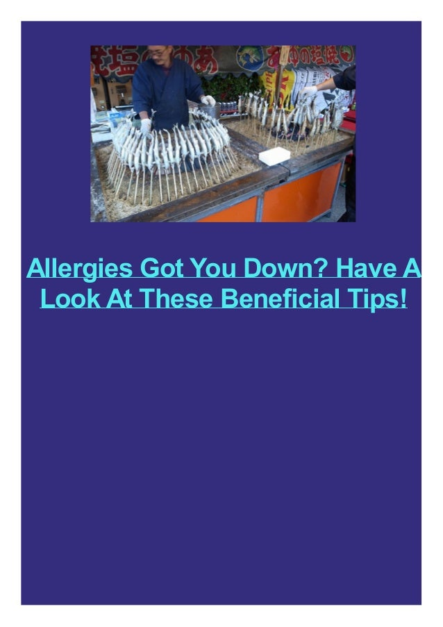 Allergies Got You Down? Have A Look At These Beneficial Tips!
