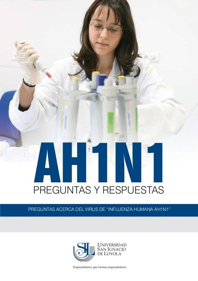 """AH1N1 PREGUNTAS Y RESPUESTASPREGUNTAS ACERCA DEL VIRUS DE """"INFLUENZA HUMANA AH1N1"""""""