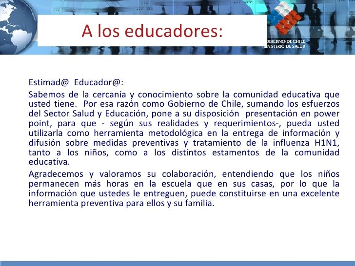 A los educadores: <ul><li>Estimad@  Educador@: </li></ul><ul><li>Sabemos de la cercanía y conocimiento sobre la comunidad ...