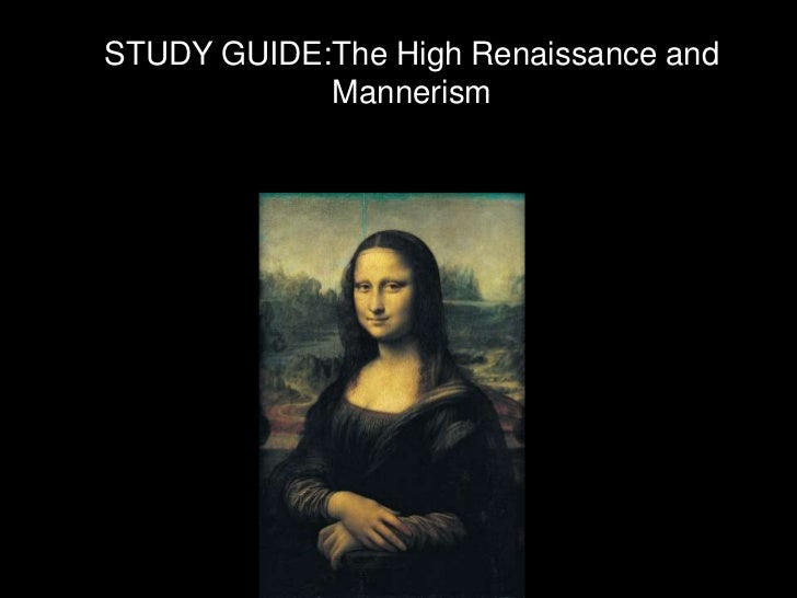 STUDY GUIDE:TheHigh Renaissance and Mannerism<br />