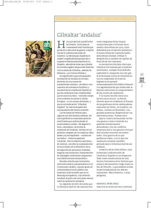 AH JULIO 2013 3 E N F O Q U E Gibraltar'andaluz' H ace 300 años se acordó la Paz de Utrecht. En Europa se conmemoró este T...