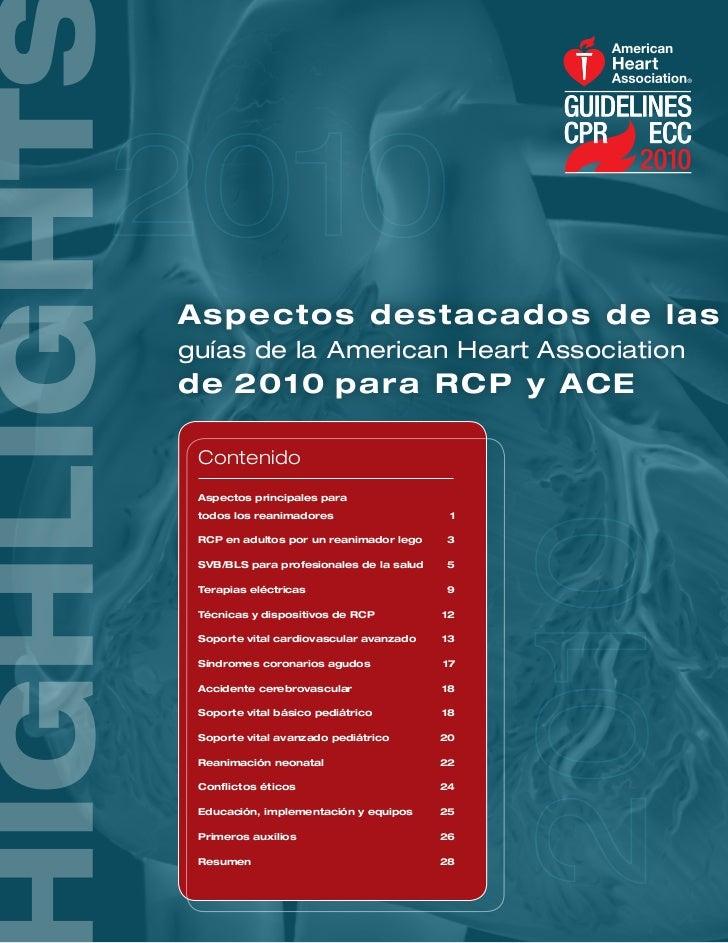 A spe ct o s d es t a c a d o s d e lasguías de la American Heart Associationde 2 0 10 p a r a R C P y A C E Contenido Asp...