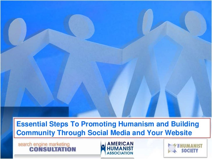 Essential Steps To Promoting Humanism and BuildingCommunity Through Social Media and Your Website