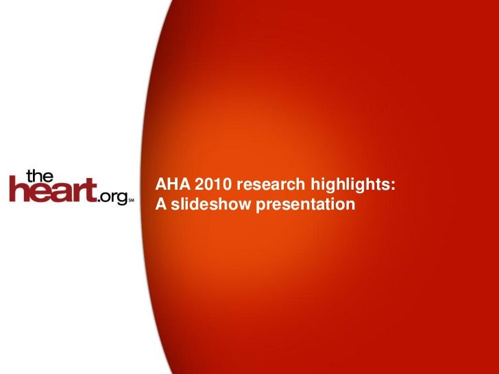 AHA 2010 research highlights:A slideshow presentation