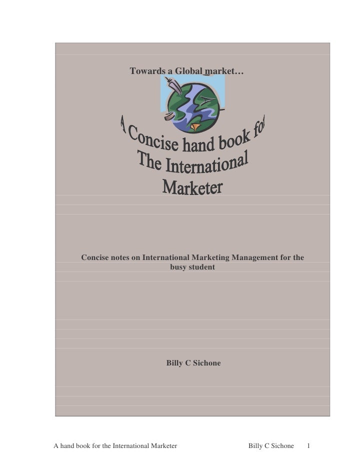 Towards a Global market…         Concise notes on International Marketing Management for the                              ...