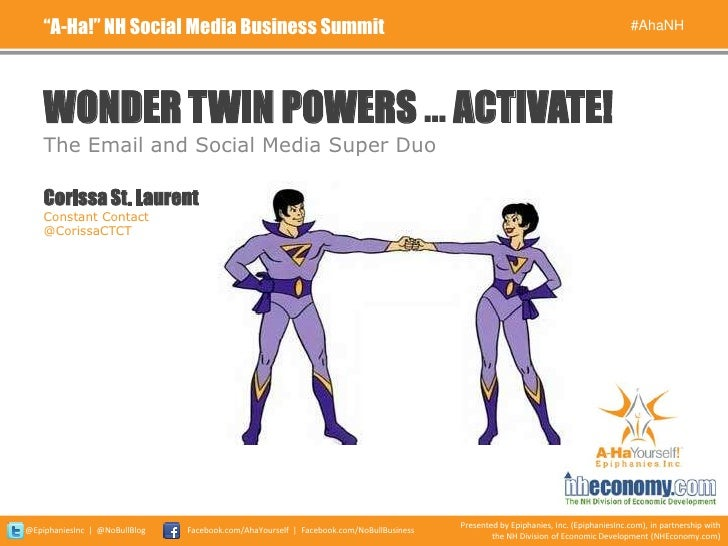 Wonder Twin Powers…Activate! The Email and Social Media Super Duo (#AhaNH 2011)
