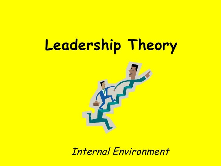 Leadership Theory Internal Environment