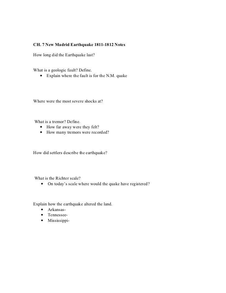 CH. 7 New Madrid Earthquake 1811-1812 NotesHow long did the Earthquake last?What is a geologic fault? Define.  • Explain w...