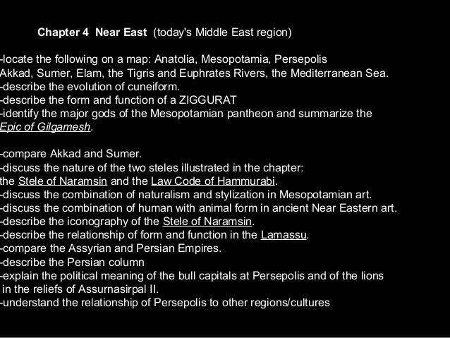 Chapter 4 Near East (today's Middle East region) -locate the following on a map: Anatolia, Mesopotamia, Persepolis Akkad, ...