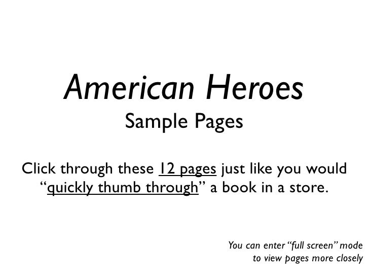 "American Heroes               Sample PagesClick through these 12 pages just like you would   ""quickly thumb through"" a boo..."