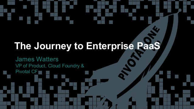 Ahead conference keynote deck, The Journey to Enterprise PaaS with Cloud Foundry