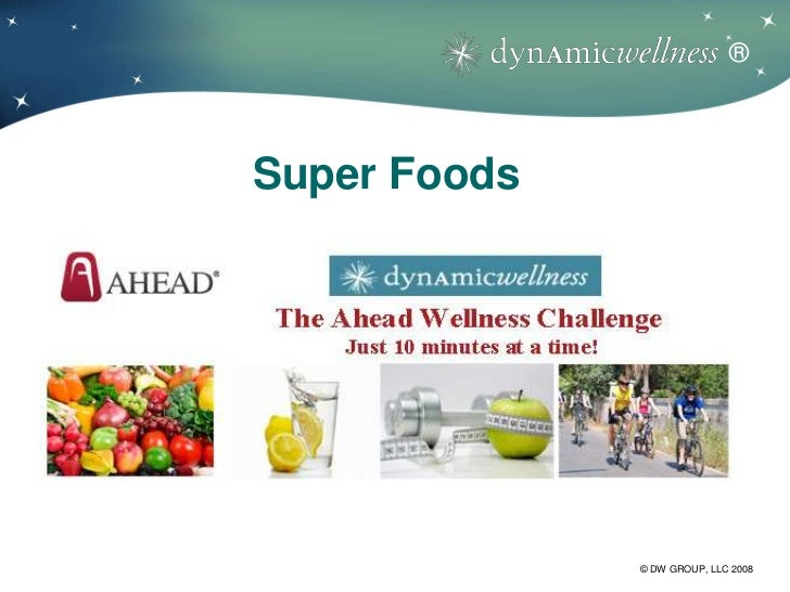 Dynamic Wellness presents Superfoods