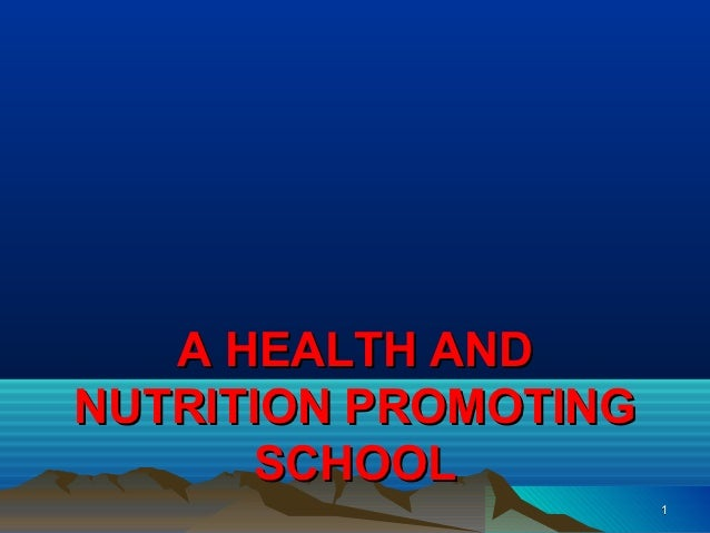 A health and nutrition promoting schools