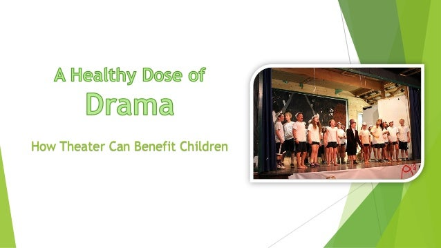 A Healthy Dose of Drama - How Theater Can Benefit Children
