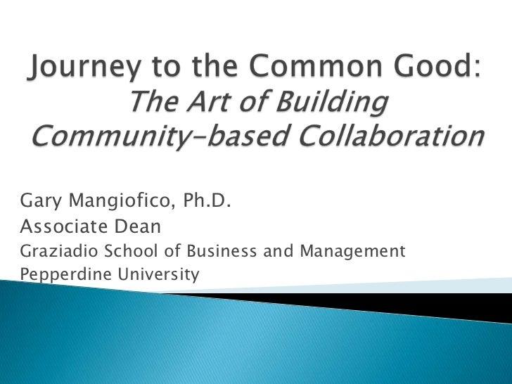Gary Mangiofico, Ph.D.Associate DeanGraziadio School of Business and ManagementPepperdine University