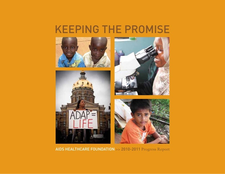 KEEPING THE PROMISEAIDS HEALTHCARE FOUNDATION >> 2010-2011 Progress Report