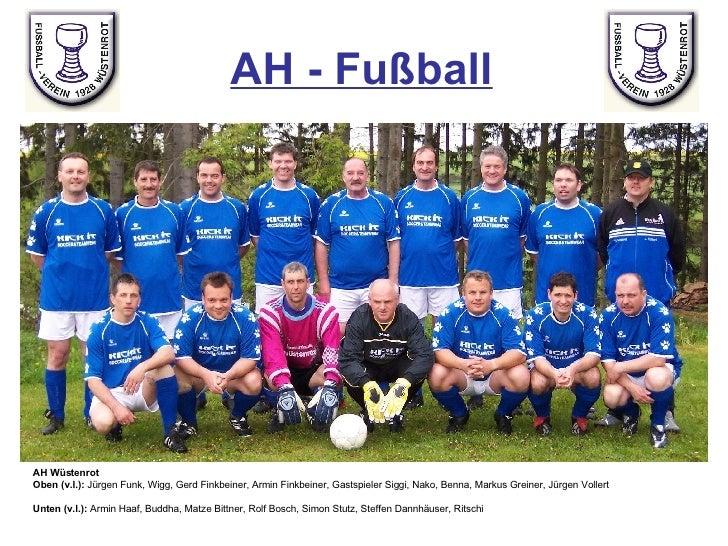 AH - Fußball AH Wüstenrot Oben (v.l.):  Jürgen Funk, Wigg, Gerd Finkbeiner, Armin Finkbeiner, Gastspieler Siggi, Nako, Ben...