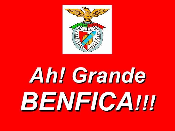 Ah! Grande  BENFICA !!!