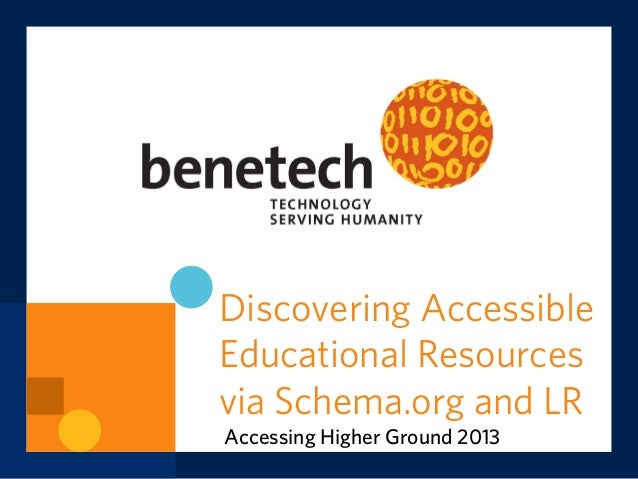 Discovering Accessible Educational Resources via Schema.org and LR Accessing Higher Ground 2013