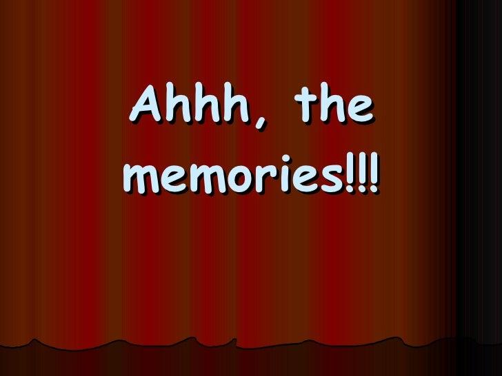 Ahhh, The Memories!!!