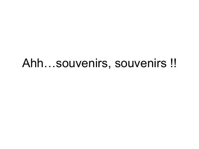 Ahh…souvenirs, souvenirs !!