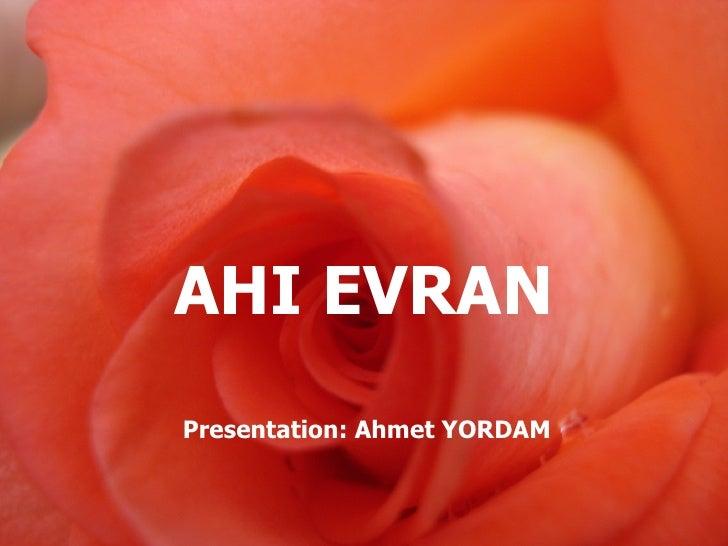 AHI EVRAN Presentation: Ahmet YORDAM