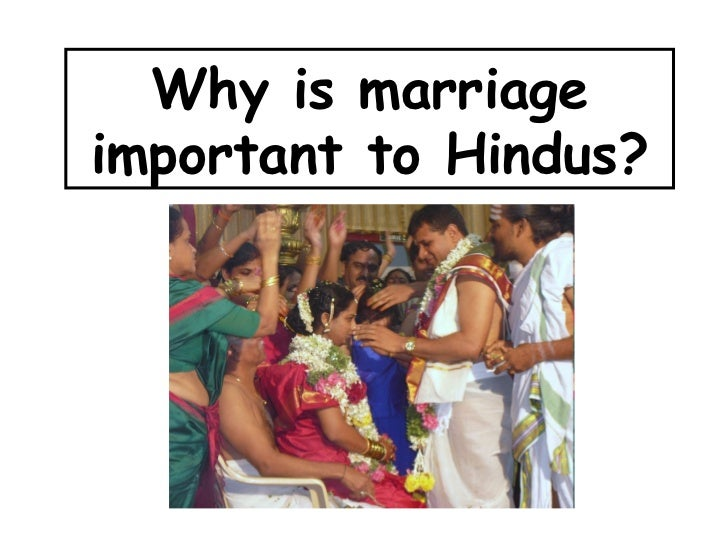 Why is marriage important to Hindus?