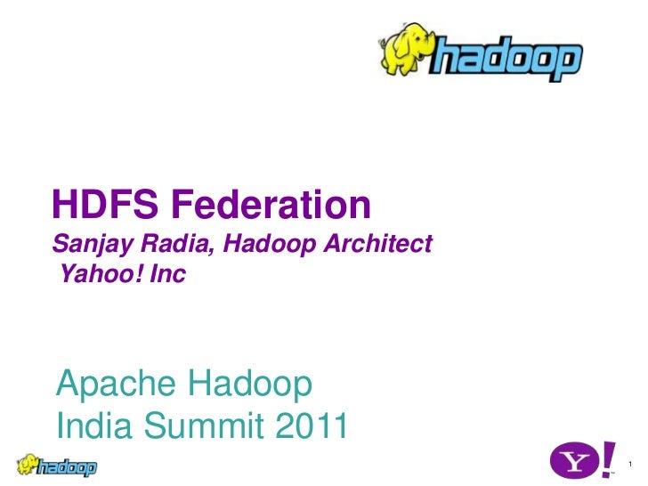 HDFS FederationSanjay Radia, Hadoop Architect Yahoo! Inc<br />1<br />
