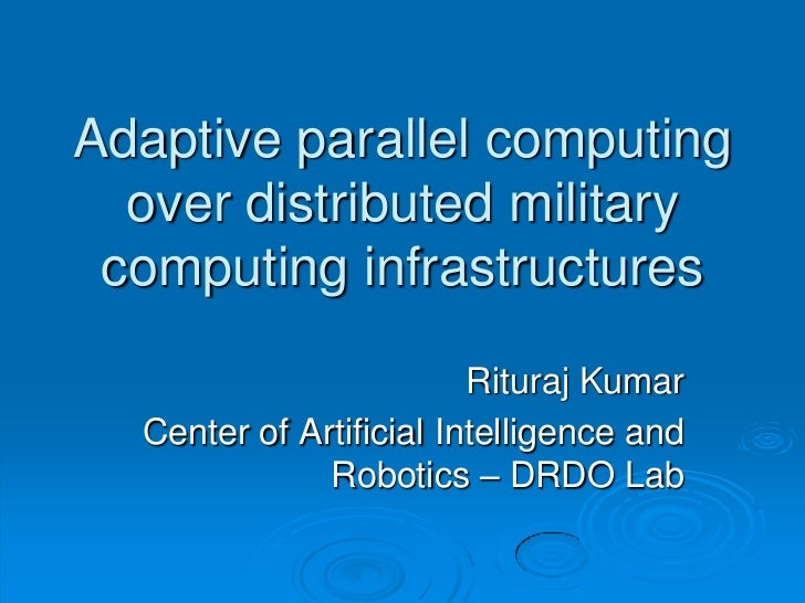 """Apache Hadoop India Summit 2011 talk """"Adaptive Parallel Computing over Distributed Military Computing Infrastructures"""" by Rituraj Kumar"""