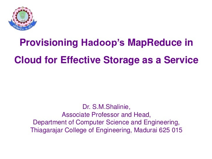 "Apache Hadoop India Summit 2011 talk ""Provisioning Hadoop's MapReduce in cloud for Effective Storage as a Service"" by S. M. Shalinie"