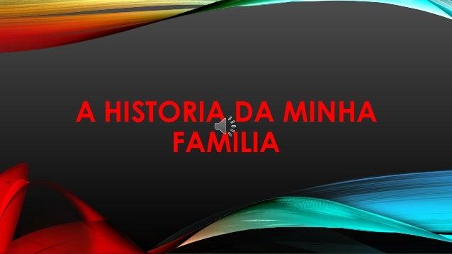 A historia da minha familia