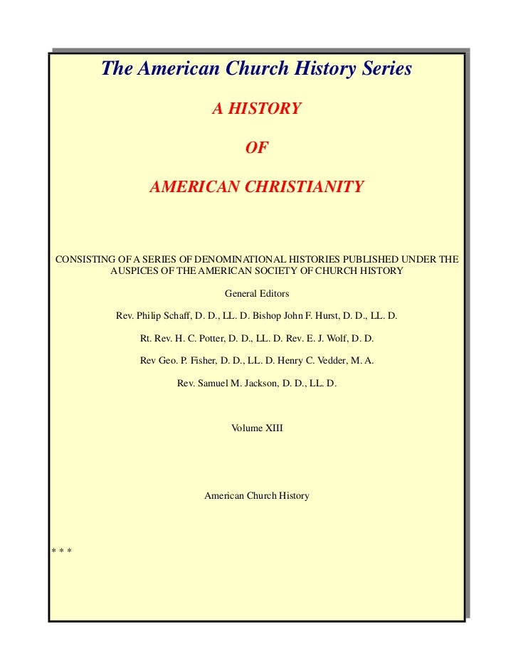 The American Church History Series                                 A HISTORY                                         OF   ...