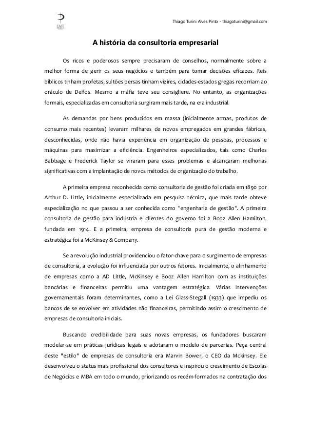 Thiago Turini Alves Pinto - thiagoturini@gmail.com A história da consultoria empresarial Os ricos e poderosos sempre preci...