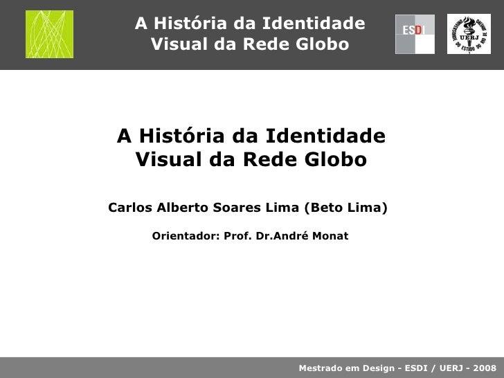 A HistóRia Da Identidade Visual Da Rede Globo