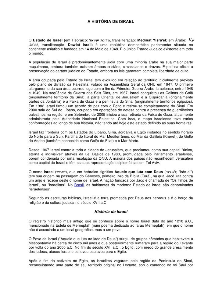 A HISTÓRIA DE ISRAEL    O Estado de Israel (em Hebraico:               , transliteração: Medinat Yisra'el; em Árabe:      ...