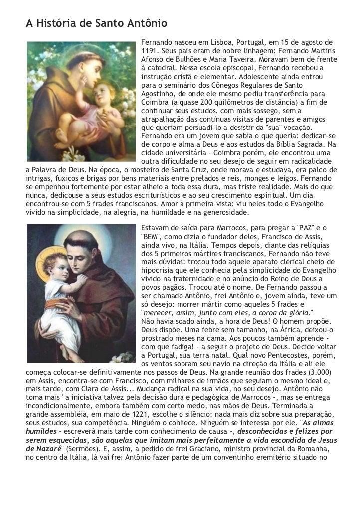 A História de Santo Antônio                                    Fernando nasceu em Lisboa, Portugal, em 15 de agosto de    ...