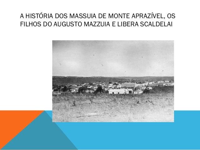 A HISTÓRIA DOS MASSUIA DE MONTE APRAZÍVEL, OS FILHOS DO AUGUSTO MAZZUIA E LIBERA SCALDELAI