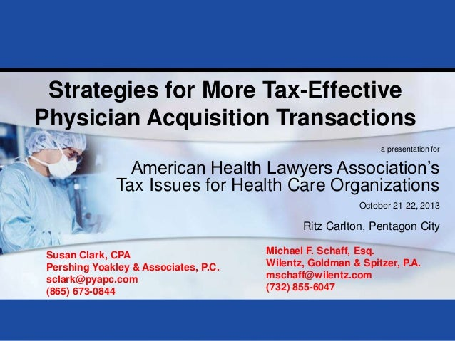Strategies for More Tax-Effective Physician Acquisition Transactions a presentation for  American Health Lawyers Associati...