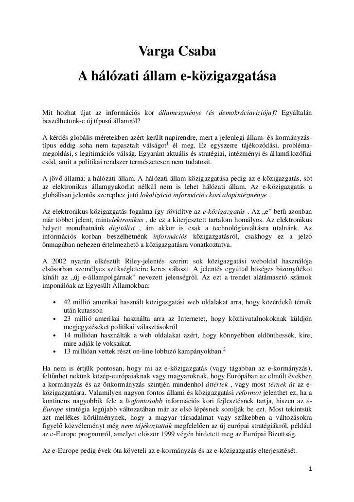 Varga Csaba            A hálózati állam e-közigazgatásaMit hozhat újat az információs kor állameszménye (és demokráciavízi...