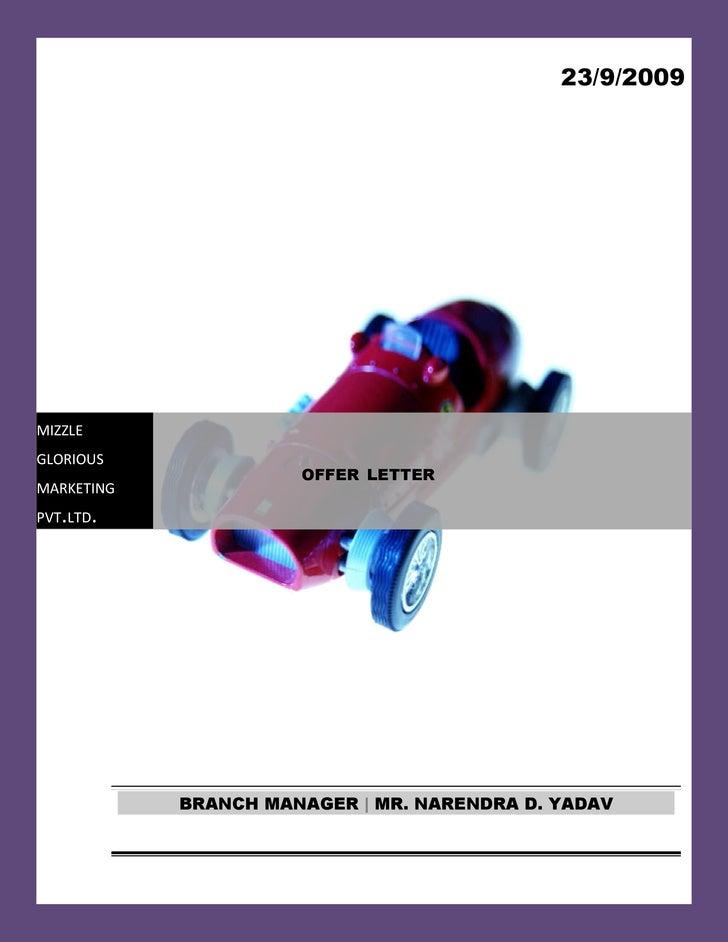 23/9/2009     MIZZLE GLORIOUS                       OFFER LETTER MARKETING PVT.LTD.                 BRANCH MANAGER | MR. N...