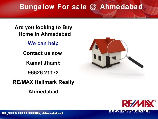 RE/MAXHALLMARK, AhmedabadBungalow For sale @ AhmedabadAre you looking to BuyHome in AhmedabadWe can helpContact us now:Kam...
