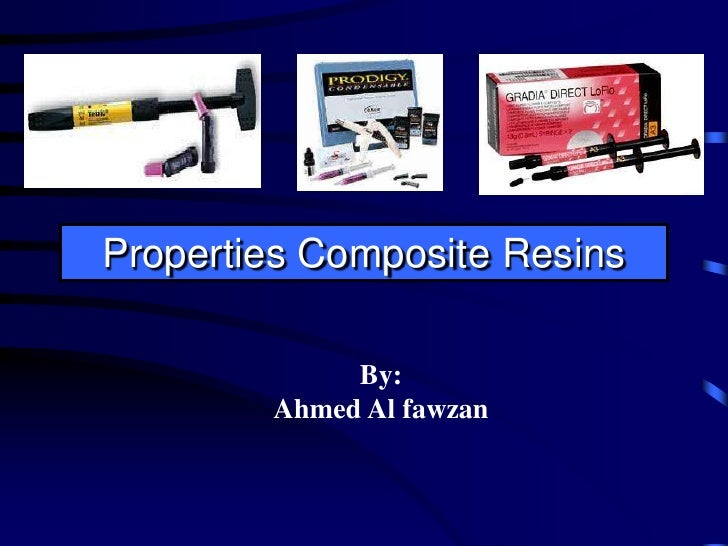 <br />Properties Composite Resins<br />By:<br...